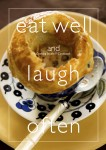 eat well and laugh often