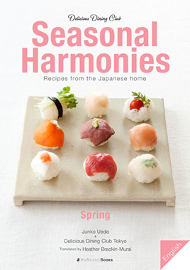 Seasonal Harmonies: 	Recipes from the Japanese home [Spring]
